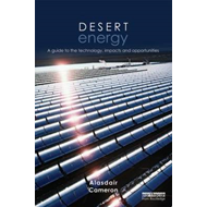 Desert Energy: A Guide to the Technology, Impacts and Opportunities (BOK)