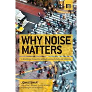 Why Noise Matters: A Worldwide Perspective on the Problems, Policies and Solutions (BOK)