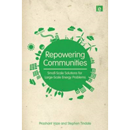 Repowering Communities: Small-scale Solutions for Large-scale Energy Problems (BOK)