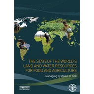 State of the World's Land and Water Resources for Food and Agriculture: Managing Systems at Risk (BOK)