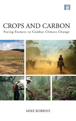 Crops and Carbon: Paying Farmers to Combat Climate Change (BOK)
