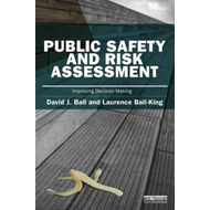 Public Safety and Risk Assessment: Improving Decision Making (BOK)
