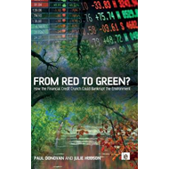 From Red to Green?: How the Financial Credit Crunch Could Bankrupt the Environment (BOK)
