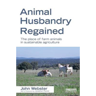 Animal Husbandry Regained: the Place of Farm Animals in Sustainable Agriculture (BOK)