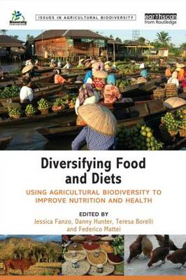 Diversifying Food and Diets: Using Agricultural Biodiversity to Improve Nutrition and Health (BOK)