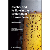 Alcohol and its Role in the Evolution of Human Society (BOK)