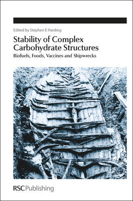Stability of Complex Carbohydrate Structures: Biofuels, Foods, Vaccines and Shipwrecks (BOK)