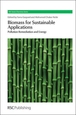 Biomass for Sustainable Applications: Pollution Remediation and Energy (BOK)