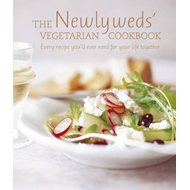 The Newlyweds' Vegetarian Cookbook: Every Recipe You'll Ever Need for Your Life Together (BOK)