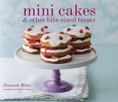 Mini Cakes: And Other Bite-sized Treats (BOK)