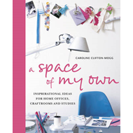 A Space of My Own: Inspirational Ideas for Home Offices, Craftrooms and Studies (BOK)