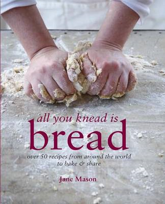 All You Knead is Bread (BOK)