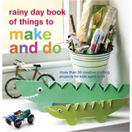 Rainy Day Book of Things to Make and Do (BOK)