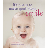 100 Ways to Make Your Baby Smile (BOK)