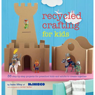Recycled Crafting for Kids (BOK)