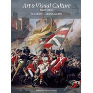 Art & Visual Culture 1600 - 1850: Academy to Avant-Garde (BOK)