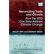 Reconciling Trade and Climate: How the WTO Can Help Address Climate Change (BOK)