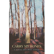 Carry My Bones (BOK)