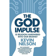 The God Impulse: Is Religion Hardwired into the Brain? (BOK)