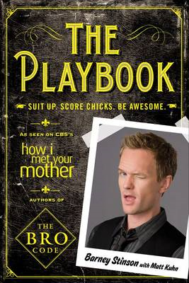 The Playbook: Suit Up. Score Chicks. Be Awesome (BOK)