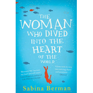 The Woman Who Dived into the Heart of the World (BOK)