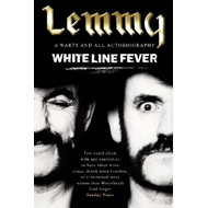 White Line Fever: Lemmy - The Autobiography (BOK)