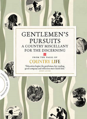 Gentlemen's Pursuits: A Country Miscellany for the Discerning (BOK)