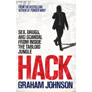 Hack: Sex, Drugs, and Scandal from Inside the Tabloid Jungle (BOK)