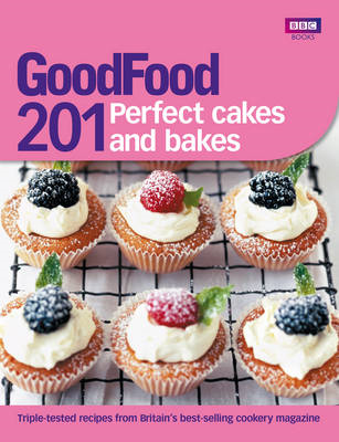 Good Food: 201 Perfect Cakes and Bakes: Triple-tested Recipes (BOK)