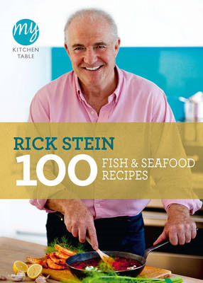 My Kitchen Table: 100 Fish and Seafood Recipes (BOK)