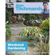 Alan Titchmarsh How to Garden: Weekend Gardening (BOK)
