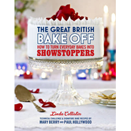 Great British Bake Off: How to Turn Everyday Bakes into Show (BOK)