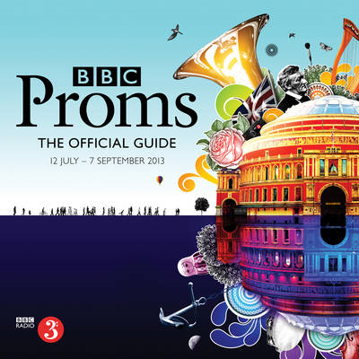 BBC Proms 2013: The Official Guide (BOK)