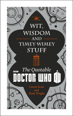 Doctor Who: Wit, Wisdom and Timey Wimey Stuff - the Quotable (BOK)