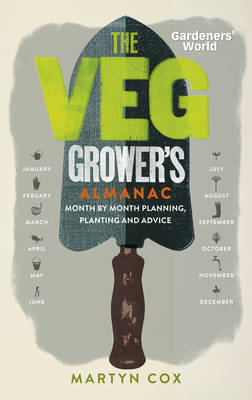 Gardeners' World: The Veg Grower's Almanac (BOK)