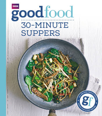 Good Food: 30-minute suppers (BOK)