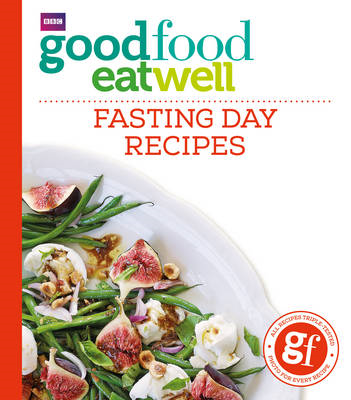 Good Food Eat Well: Fasting Day Recipes (BOK)