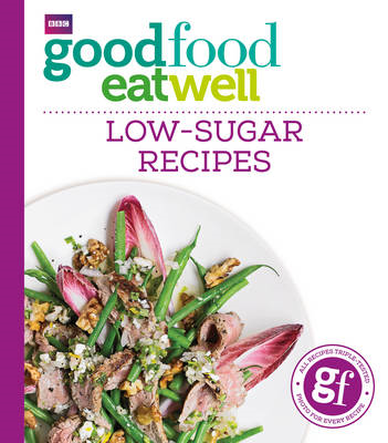 Good Food Eat Well: Low-Sugar Recipes (BOK)