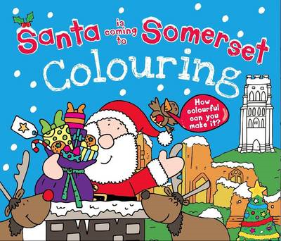Santa is Coming to Somerset Colouring Book (BOK)
