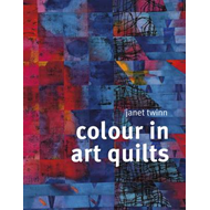 Colour in Art Quilts (BOK)