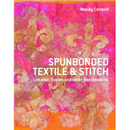 Spunbonded Textile and Stitch: Lutradur, Evolon and Other Distressables (BOK)