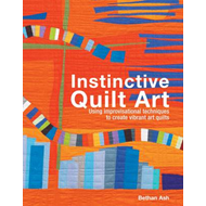 Instinctive Quilt Art: Fusing Techniques and Design (BOK)