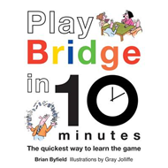 Play Bridge in 10 Minutes: The quickest way to learn the game (BOK)