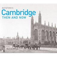 Batsford's Cambridge Then and Now (BOK)