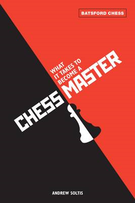 What It Takes to Become a Chess Master (BOK)