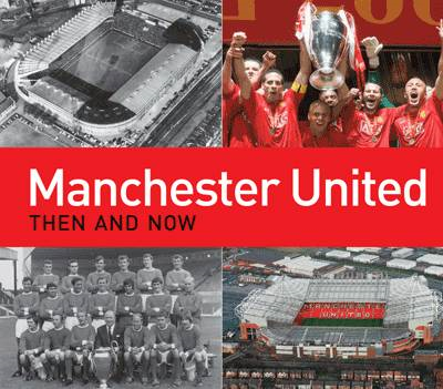 Manchester United Then and Now (BOK)
