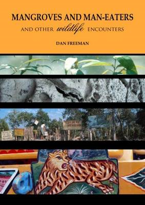 Mangroves and Man-Eaters: and Other Wildlife Encounters (BOK)
