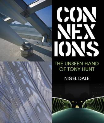 Connexions: The Unseen Hand of Tony Hunt (BOK)