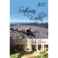 100 Scotsman Walks: From Hill to Glen and Riverside (BOK)