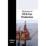Dictionary of Oil and Gas Production (BOK)